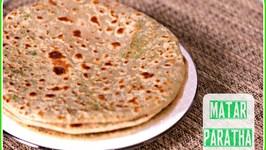 Matar Green Peas Paratha - Easy Indian Breakfast Dinner Recipe