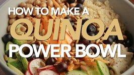 How To Make A Quinoa Power Bowl