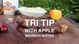 Tri Tip Steak With Apple Bourbon Butter