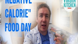 Negative Calorie Day-A Video Diary