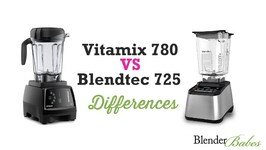 Blendtec 725 Vs Vitamix 780 Review Touchscreen Models