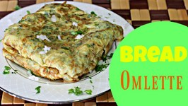 Bread Omlette - Quick and Easy Snack Breakfast Recipe