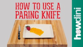Knife Skills - How to Use a Paring Knife