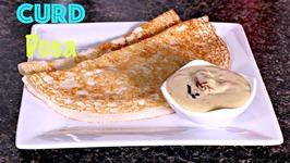 Dahi Curd Dosa Perugu Dosa  Pullatlu - South Indian Breakfast