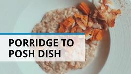 Four Ways To Turn Your Bland Porridge Into A Posh Dish