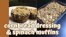Jill's Thanksgiving Recipes Cornbread Dressing And Spinach Muffins