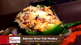 Chef Ramon Ferreris- Salmon Over Fall Medley In A Sweet Sherry Reduction Sauce