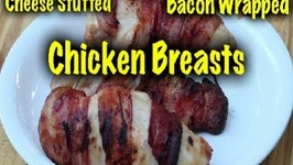 Cheese stuffed, Bacon Wrapped Chicken Breasts