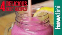 4 Delicious Beet Recipes