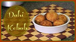 Dahi Kebab Melt in Mouth Vegetarian Snack