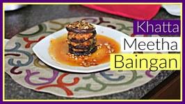 Khatta Meetha Baingan - Sweet and Sour Eggplant Restaurant Style Appetizer