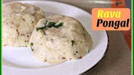 Rava Pongal - Easy Traditional South Indian Breakfast Recipe