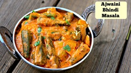 Bhindi Ajwaini Masala - Easy Side Dish For Roti Phulka Chapathi Naan