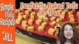 Perfectly Baked Tofu And Oil Free