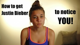 How to get Justin Bieber to notice you