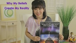 How My Beliefs Create My Reality