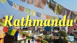 Kathmandu City Guide - Nepal Travel Series