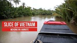 Slice of Vietnam - Mekong in a Minute - Vietnam