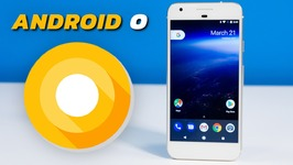 Android O Is Here - Check Out What's New - Developer Preview