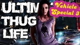 Thug Life - Vehicle Special III