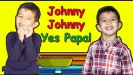 Johny Johny Yes Papa Nursery Rhymes for Babies and Toddlers - Pop Goes the Weasel