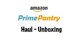 Amazon Prime Pantry Haul-Unboxing