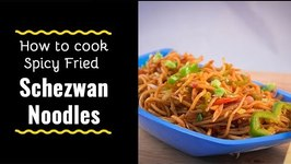 Schezwan Noodles At Home - Spicy Fried Noodles - Quick And Easy Indo Chinese Schezwan Noodles