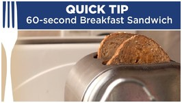60-Second Breakfast Sandwich - Quick Tips