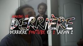 Derrière Derrière Saison 2 Ep2 Making of