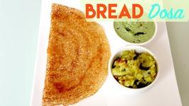 Bread Dosa - Instant Dosa  No fermentation Dosa  Indian Breakfast