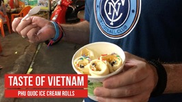 Taste of Vietnam - Ice Cream Rolls - Vietnam