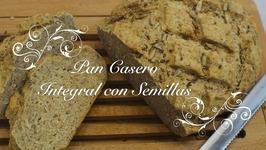 Pan Casero Integral Con Semillas  Pan Integral  Pan Multicereales  Como hacer Pan Casero Integral