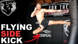 This Kick Packs the Most Force - Flying Side Kick