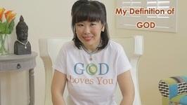 My Definition Of God - How I Know God