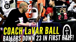 LaVar Ball Coaches Big Ballers to Comeback Down 23 Points In First Half