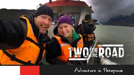 Two for the Road Episode 106 - Adventure in Patagonia