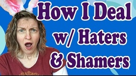 How I Deal With Shamers And Haters