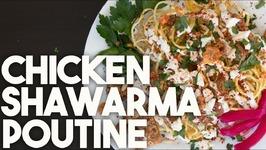 Chicken Shawarma Poutine