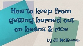 How To Keep From Getting Burned Out On Beans And Rice