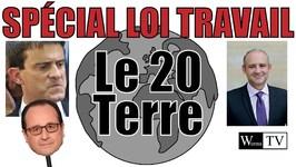 Journal du 20 Terre, spécial Loi Travail