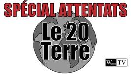 Journal du 20 Terre, spécial attentats de Paris du