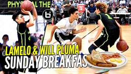 Lamelo Ball And Will Pluma Serving Sunday Morning Breakfast - Big Ballers Go 4-0