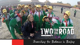 Two for the Road Episode 107 - Searching for Balance in Beijing