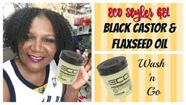 Ecostyler Black Castor And Flaxseed Oil Gel Wash N Go Demo