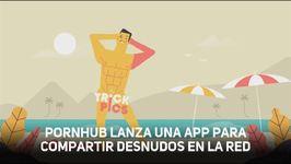 Pornhub lanza una app para compartir desnudos en la red