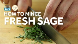 Knife Skills How to Mince Fresh Sage Leaves