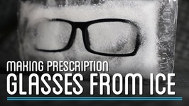 Can You Make Eyeglasses Out of Ice?  How to Make Everything Eyeglasses