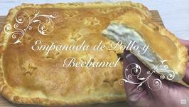 Empanada De Pollo Con Bechamel  Como Hacer Empanada De Pollo  Receta Empanada