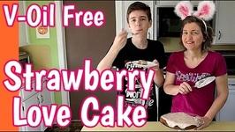 Strawberry Love Cake For Valentine's Day - Vegan - Oil Free