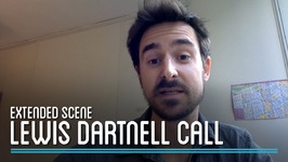 Extended Scene from Lewis Dartnell Call